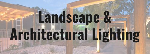 Commercial landscape and architectural lighting